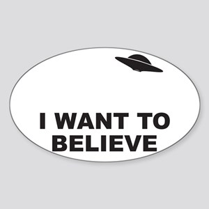 I Want To Believe Oval Sticker