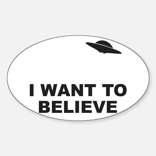 I Want To Believe Oval Decal