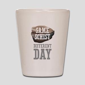 Same Schist Shot Glass