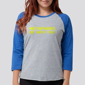 Metaphors Be With You Long Sleeve T-Shirt