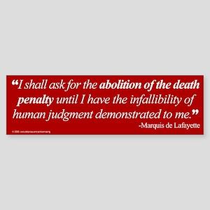 Abolish death penalty. Bumper Sticker