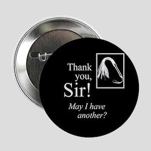 """Thank You Sir 2.25"""" Button"""