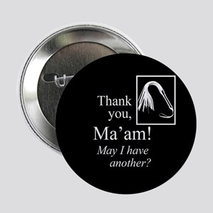 "Thank You Ma'am 2.25"" Button"
