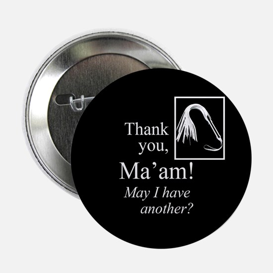 "Thank You Ma'am 2.25"" Button"