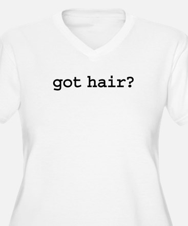 got hair? T-Shirt