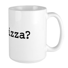 got pizza? Large Mug