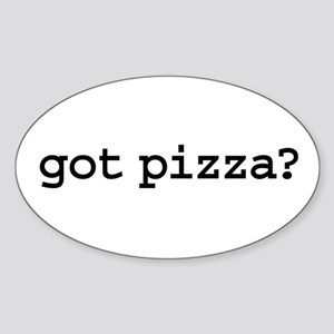 got pizza? Oval Sticker