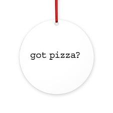 got pizza? Ornament (Round)