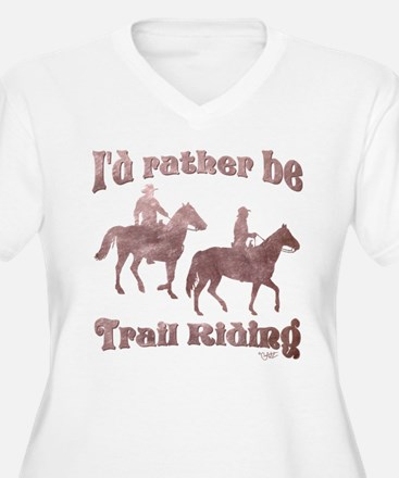 I'd rather be Trail Riding - T-Shirt