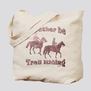I'd rather be Trail Riding - Tote Bag