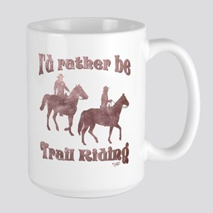 I'd rather be Trail Riding - Large Mug