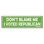 Don't Blame Me, I Voted Repub Sticker (Bumper 50 p