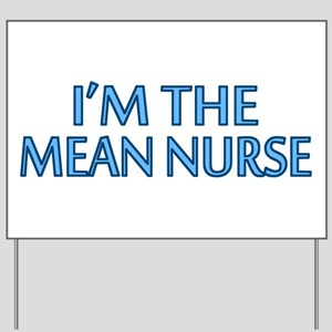 Mean Male Nurse Yard Sign