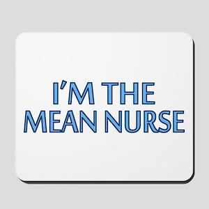 Mean Male Nurse Mousepad