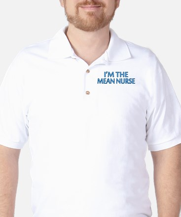 Mean Male Nurse Golf Shirt