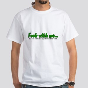 Fuck With Me... White T-Shirt
