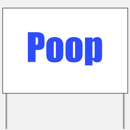 POOP Yard Sign