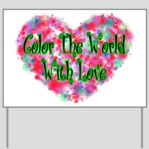 Color The World Yard Sign