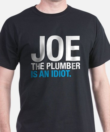 Joe the Plumber is an Idiot T-Shirt