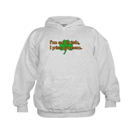 I'm so Irish, I piss green Kids Hoodie