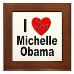I Love Michelle Obama Framed Tile