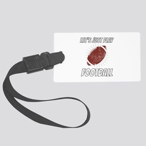 Let's Just Play Football Game Luggage Tag