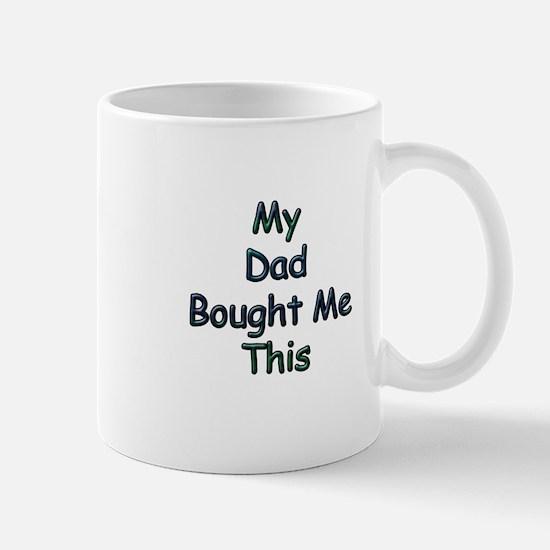 My Dad Bought Me This Mug