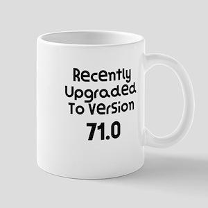 Recently Upgraded To Version 71.0 Birthday Mugs