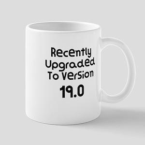 Recently Upgraded To Version 19.0 Birthday Mugs