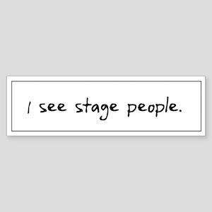 Stage People Bumper Sticker