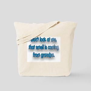 GRANDPA SMELLS Tote Bag