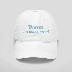 Yvette the bachelorette Cap