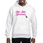 BB6 Bye Bye Bitches!! - Hooded Sweatshirt