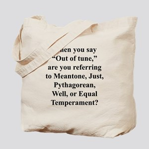"""By """"out of tune"""" . . . Tote Bag"""