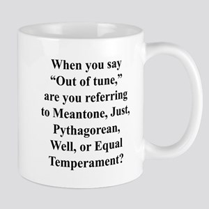 """By """"out of tune"""" . . . Mug"""