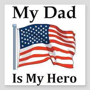 "My Dad is my Hero Milita Square Car Magnet 3"" x 3"""