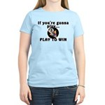 Play To Win Women's Light T-Shirt