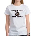 Play To Win Women's T-Shirt