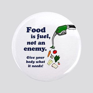 """Food is Fuel - 3.5"""" Button"""