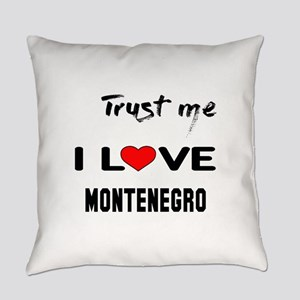 Trust me I Love Montenegro Everyday Pillow