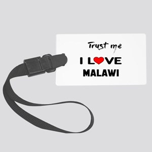 Trust me I Love Malawi Large Luggage Tag