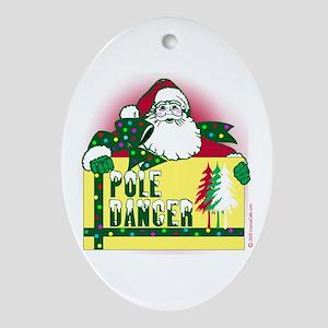 Pole Dancer for Santa! Oval Ornament