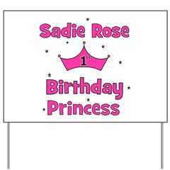 1st Birthday Princess Sadie R Yard Sign