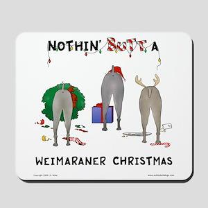 Nothin' Butt Weimaraner Xmas Mousepad