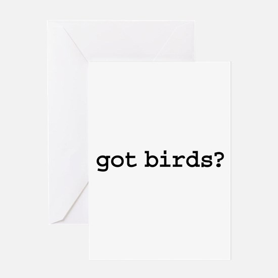 got birds? Greeting Card