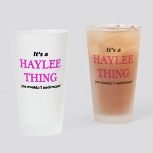 It's a Haylee thing, you wouldn Drinking Glass