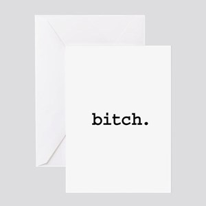 bitch. Greeting Card