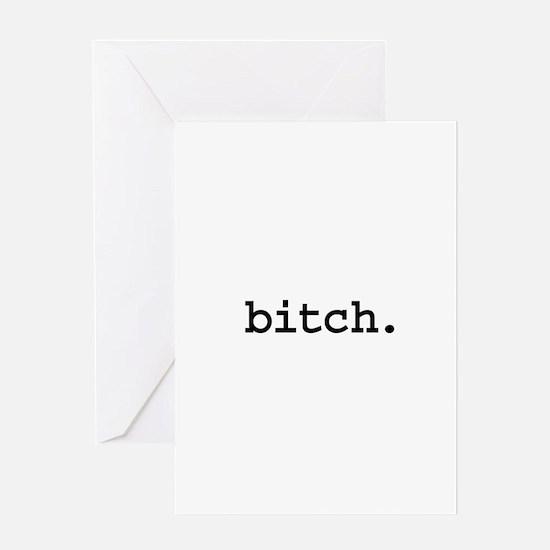 bitch. Greeting Card