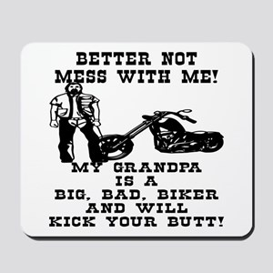 GrandPa Is A Big Bad Biker Mousepad