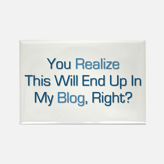 Humorous Blog Saying Rectangle Magnet